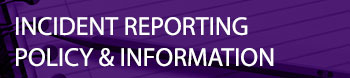 Incident Reporting Policy and Information