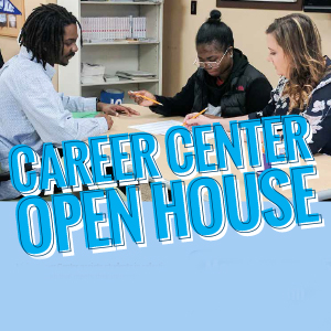 Career Center Open House Event