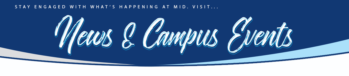 Visit news and campus events for what's happening at Mid