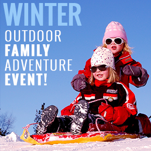 Winter Outdoor Family Adventure Event