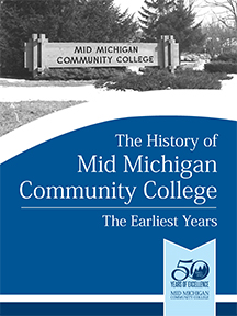 The History of Mid Michigan Community College: The Earliest Years