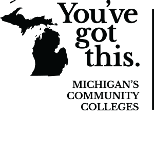 You've Got This - Michigan Community Colleges