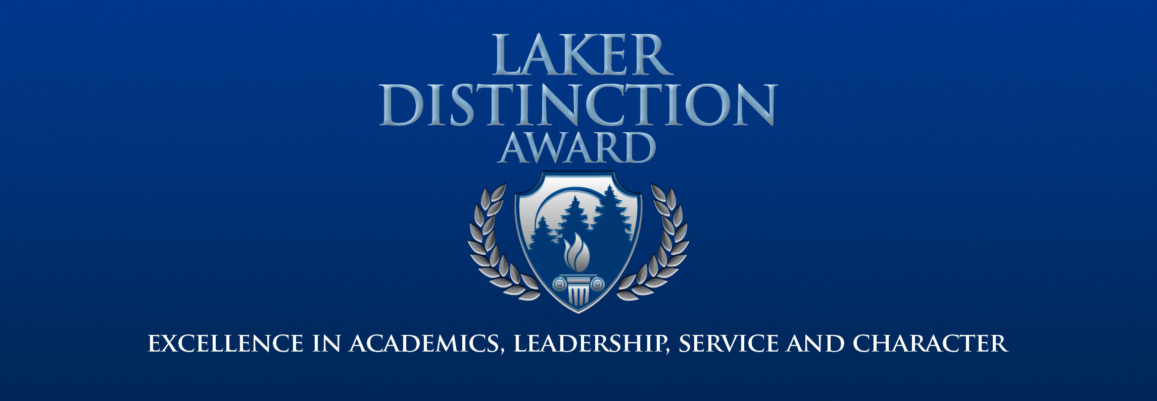 Laker Distinction Award - Excellence in Academics, Leadership, Service and Character